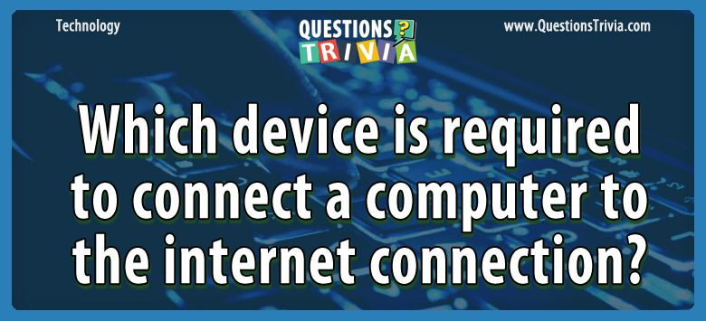 Technology Trivia Questions internet connection
