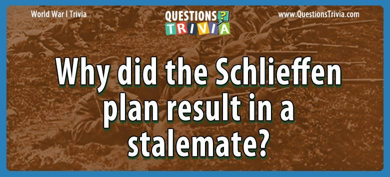 Why did the schlieffen plan result in a stalemate?