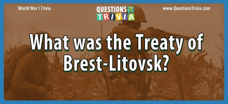 What was the treaty of brest-litovsk?