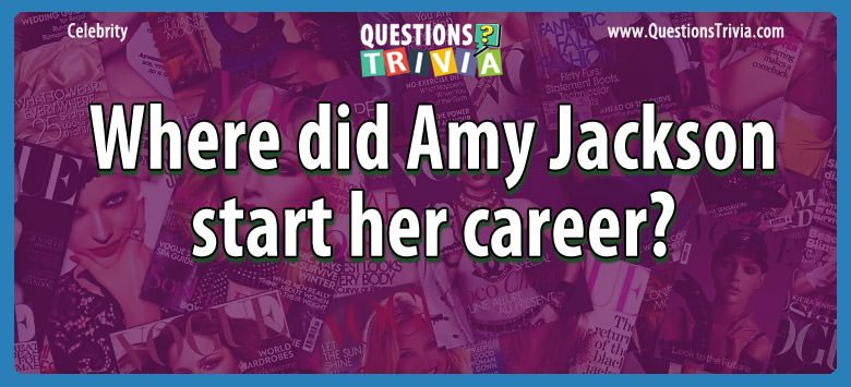 Where did amy jackson start her career?