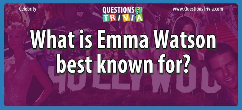 What is emma watson best known for?