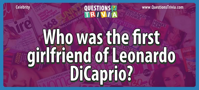 Who was the first girlfriend of leonardo dicaprio?