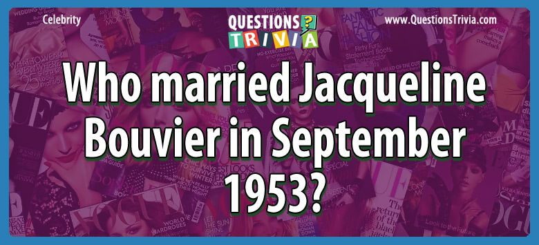 Who married jacqueline bouvier in september 1953?