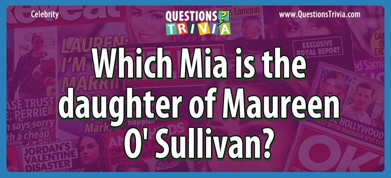 Which mia is the daughter of maureen o'sullivan?