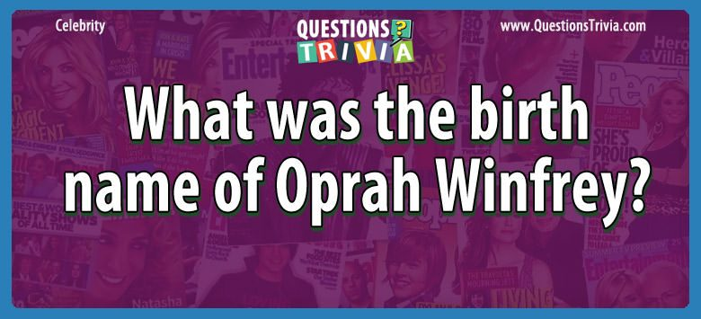 Celebrity Trivia Questions name oprah winfrey