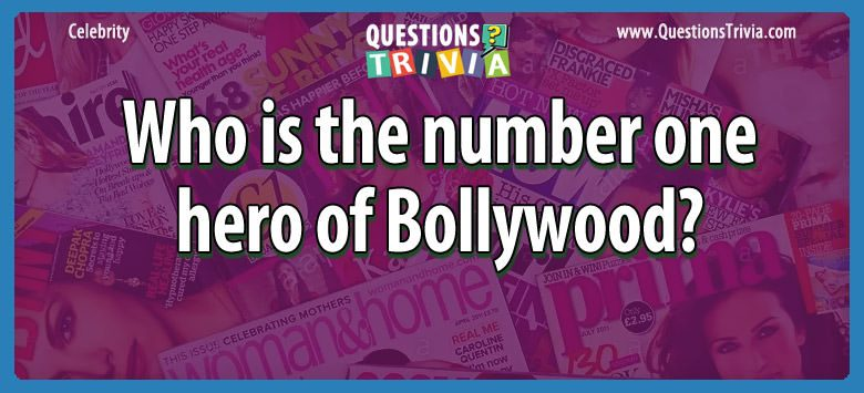 Celebrity Trivia Questions number hero bollywood