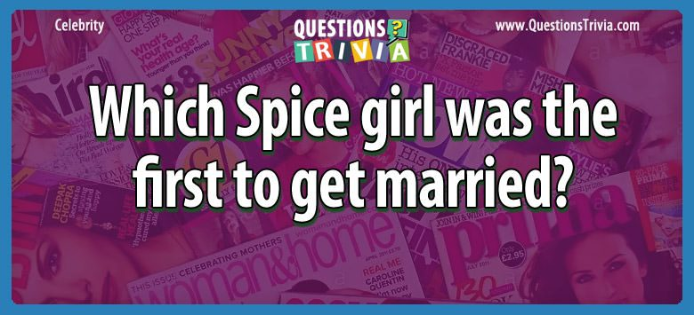 Celebrity Trivia Questions pice girl first married