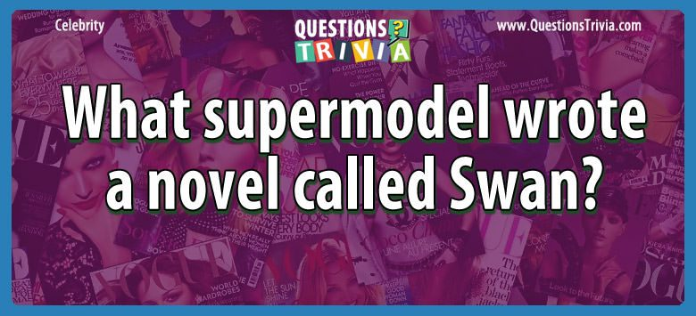 What supermodel wrote a novel called swan?