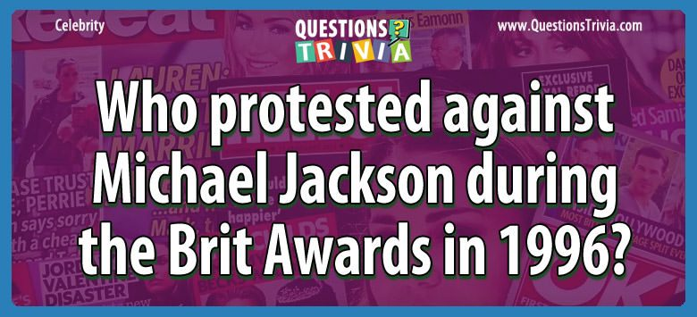 Who protested against michael jackson during the brit awards in 1996?