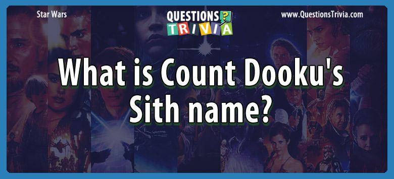 Star Wars Questions count dookus sith name