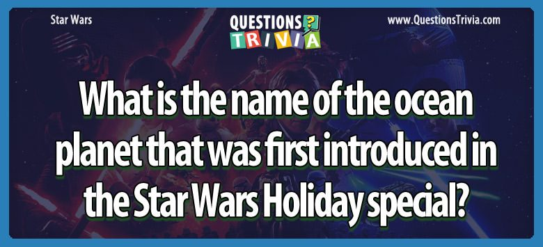Star Wars Questions ocean planet star wars