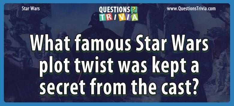 What famous star wars plot twist was kept a secret from the cast?