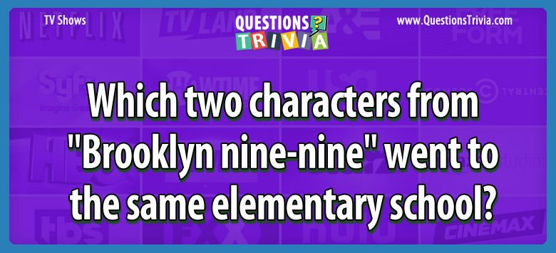 TV Series Trivia Questions brooklyn nine nine elementary school