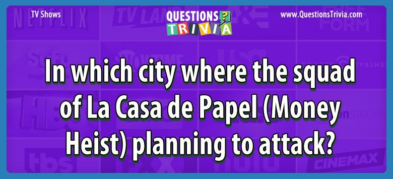 In which city where the squad of la casa de papel (money heist) planning to attack?