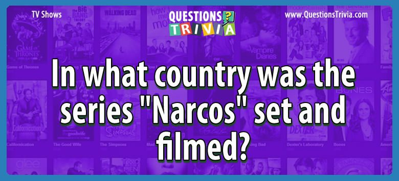 TV Series Trivia Questions country series narcosset filmed
