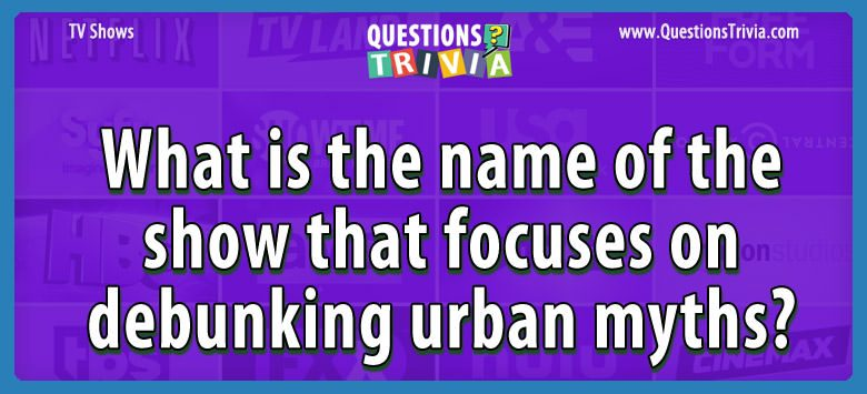 TV Series Trivia Questions debunking urban myths