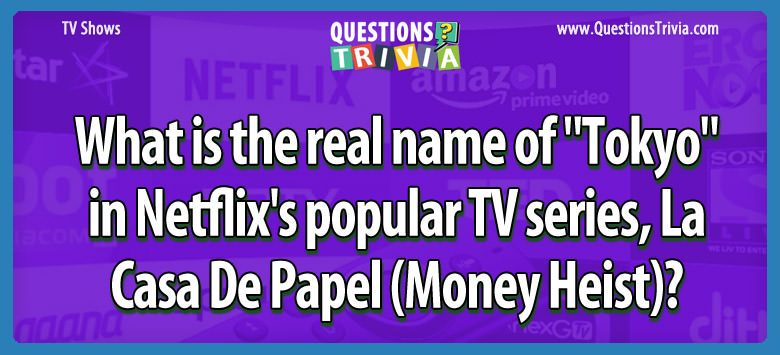 TV Series Trivia Questions tokyo real name