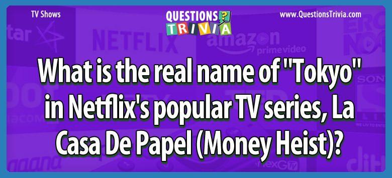 """What is the real name of """"tokyo"""" in netflix's popular tv series, la casa de papel (money heist)?"""