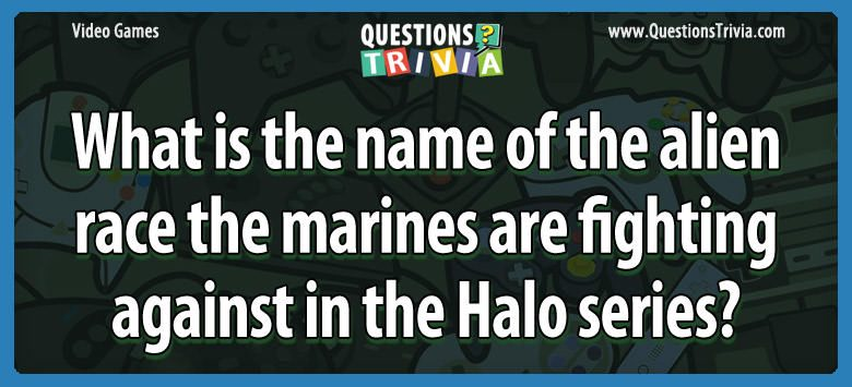 What is the name of the alien race the marines are fighting against in the halo series?