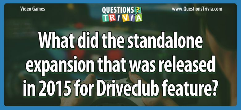Video Game Trivia expansion 2015 driveclub