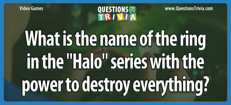 Video Game Trivia halo power destroy everything
