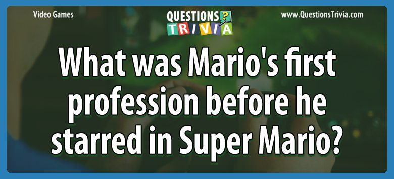 What was mario's first profession before he starred in super mario?