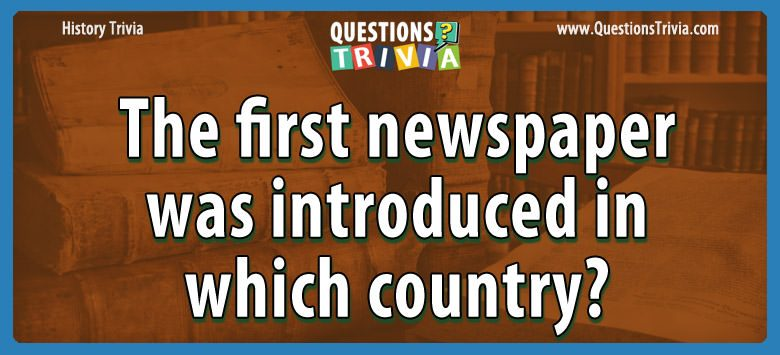 History Trivia Questions first newspaper country