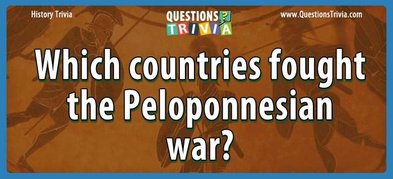 Which countries fought the peloponnesian war?