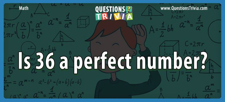 Is 36 a perfect number?