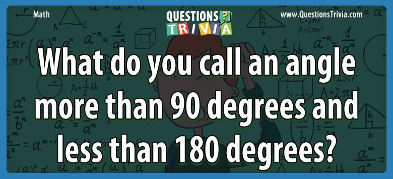 Math Trivia angle 90 degrees 180