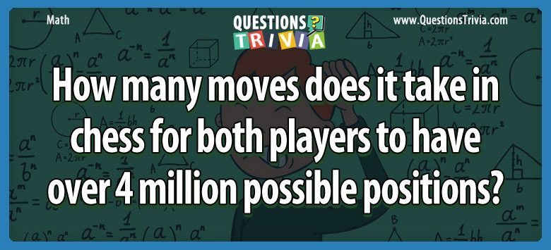 Math Trivia chess players 4 million positions