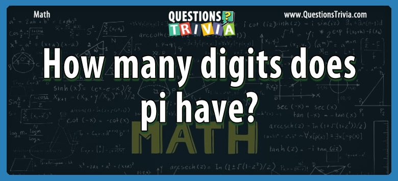 Math Trivia digits pi have