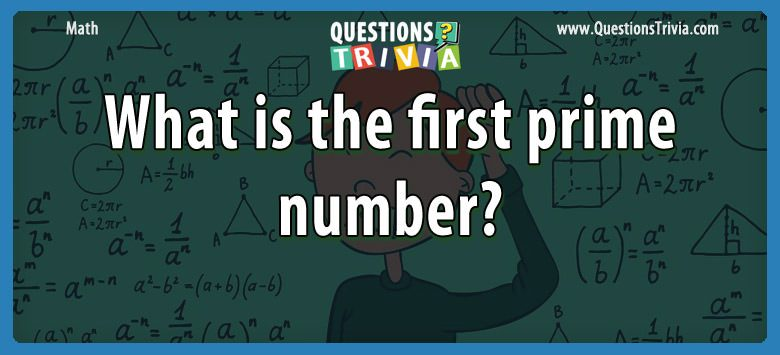 Math Trivia first prime number