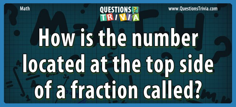 Math Trivia number located top side fraction