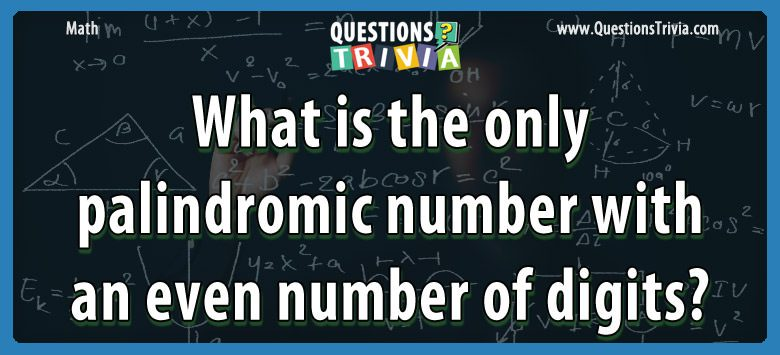 Math Trivia palindromic number even digits