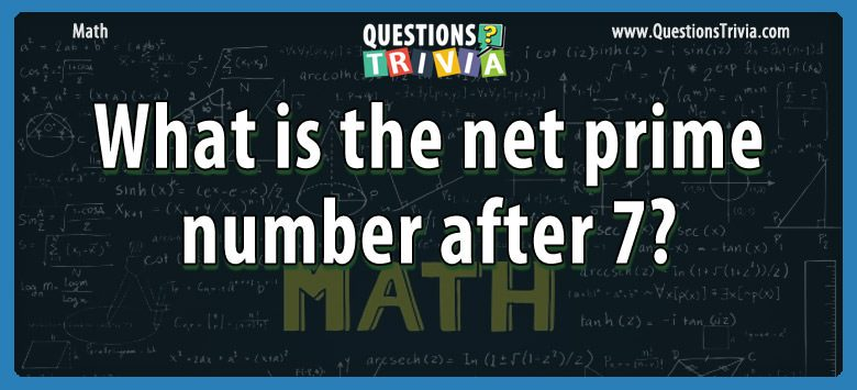Math Trivia prime number after 7