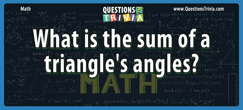 Math Trivia sum triangles angles