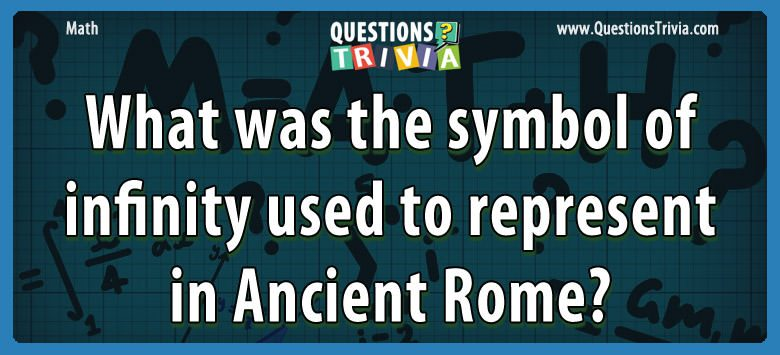 What was the symbol of infinity used to represent in ancient rome?