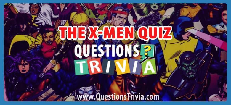 The X Men Trivia