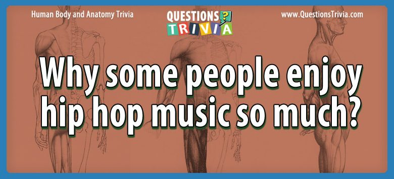 Body Trivia enjoy hip hop music