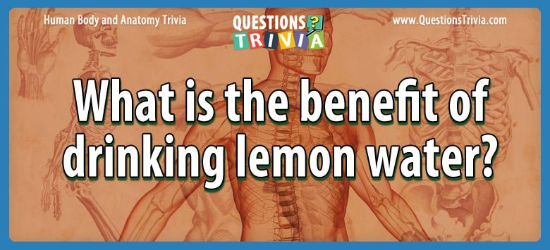 What is the benefit of drinking lemon water?