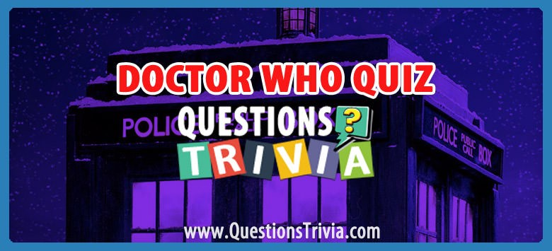 Doctor Who Trivia Quiz