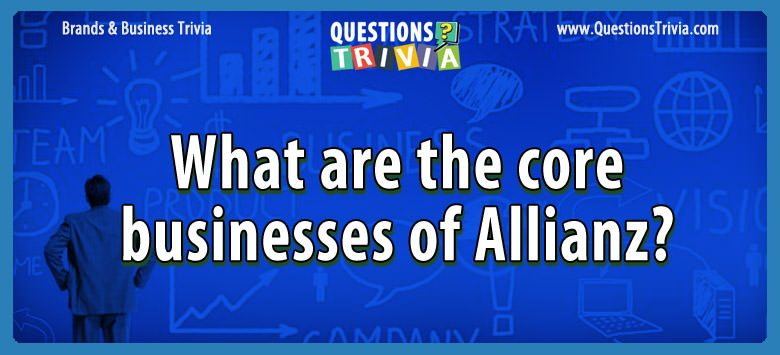 What are the core businesses of allianz?