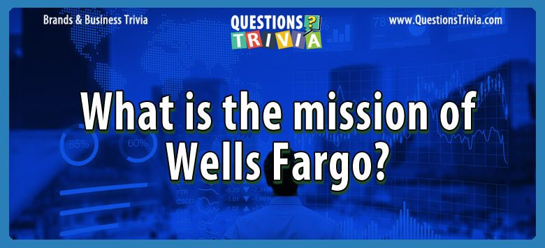 What is the mission of wells fargo?