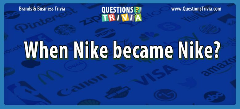 When nike became nike?