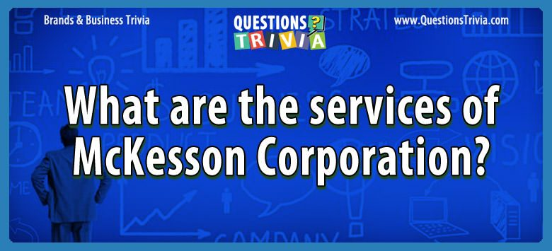 Brands Business Trivia services McKesson