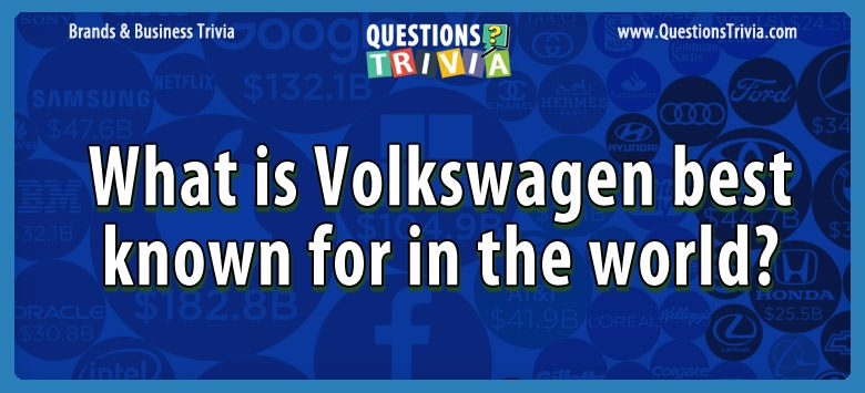Brands Business Trivia volkswagen best known