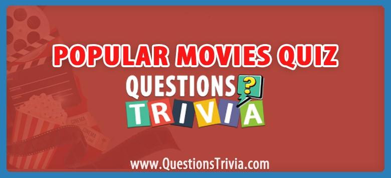 Popular Movies Trivia