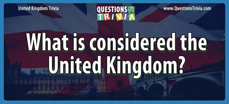 What is considered the united kingdom?