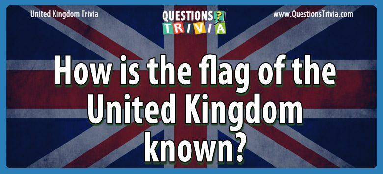 UK Trivia Questions flag united kingdom known